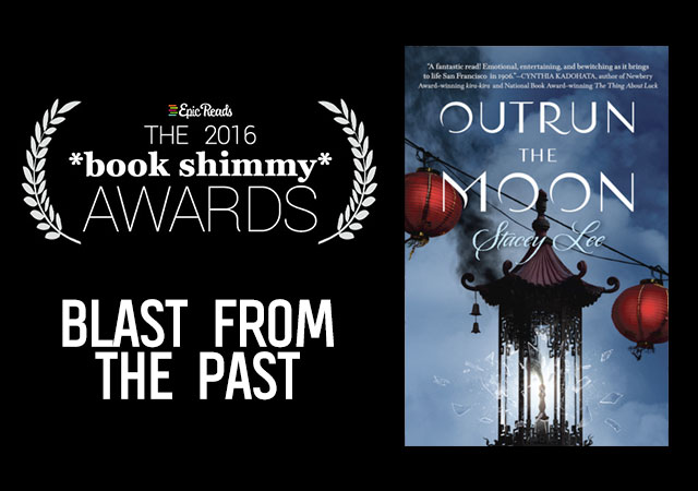 2016 Epic Reads Book Shimmy Award: Blast from the Past winner - Outrun the Moon by Stacey Lee