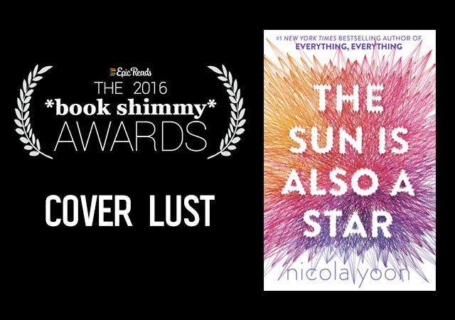 2016 Epic Reads Book Shimmy Award: Cover Lust Winner - The Sun is Also a Star by Nicola Yoon