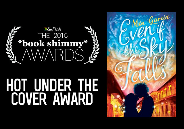 2016 Epic Reads Book Shimmy Award: Hot Under the Cover Winner - Even if the Sky Falls by Maria Garcia
