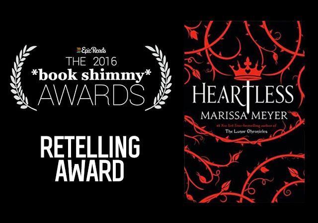 2016 Epic Reads Book Shimmy Award: Retelling Winner - Heartless by Marissa Meyer