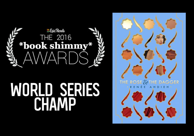 2016 Epic Reads Book Shimmy Award: World Series Champ - The Rose & the Dagger by Renee Ahdieh