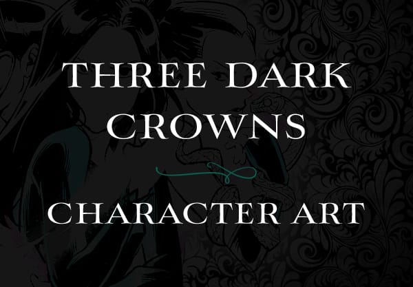 This Gorgeous Art is Bringing Three Dark Crowns Characters to Life!