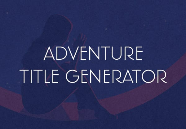 Write Your Own YA Adventure with this Title Generator!