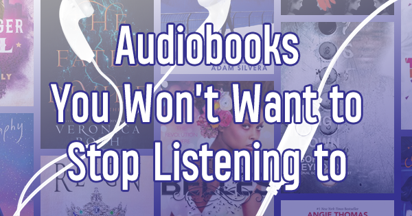 21 Young Adult Audiobooks That You Won't Want to Stop