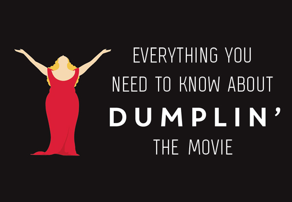 Everything You Need to Know About the Dumplin Movie