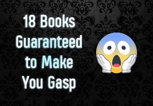 18 Shocking Books Guaranteed to Have You Gasping Out Loud