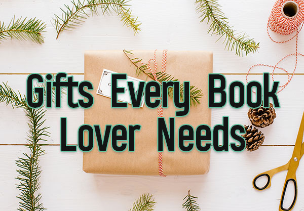 9 Gifts Every Book Lover Needs in Their Life