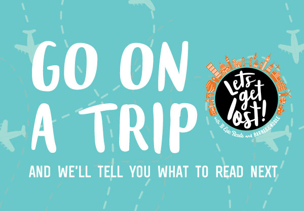 Go on a Trip and We'll Tell You What to Read Next