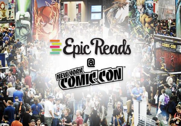 Come Get Book Nerdy with Team Epic Reads at New York Comic Con!
