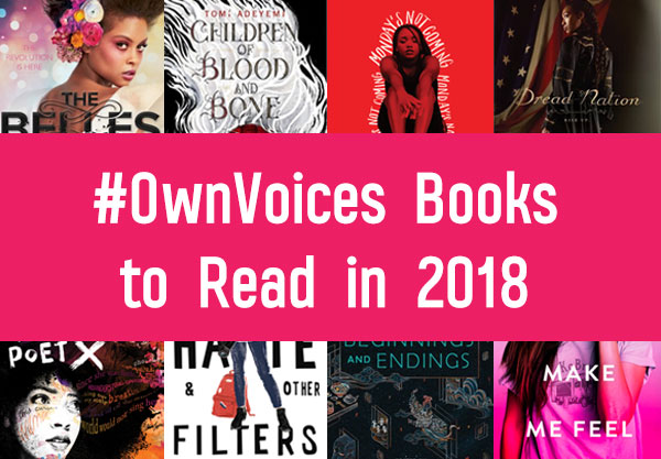 17 Diverse YA Books Written by Authors of Color to Read in 2018