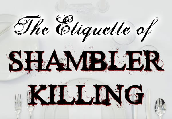 Learn the Etiquette of Shambler Killing and Slay Zombies Properly