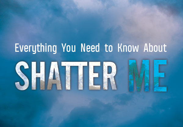 Shatter Me Recap: Everything You Need to Know About The First Book