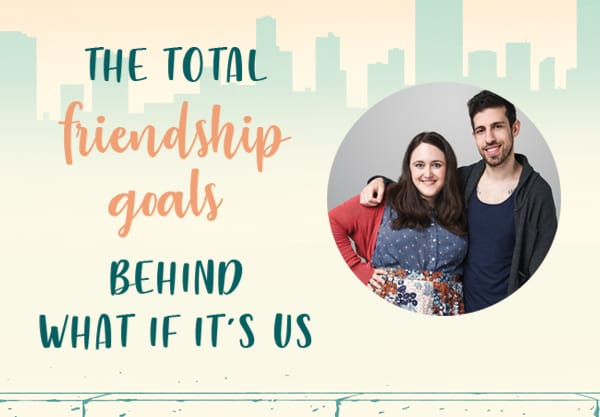 'What If It's Us' is a Heartwarming Love Story and Total Friendship Goals!