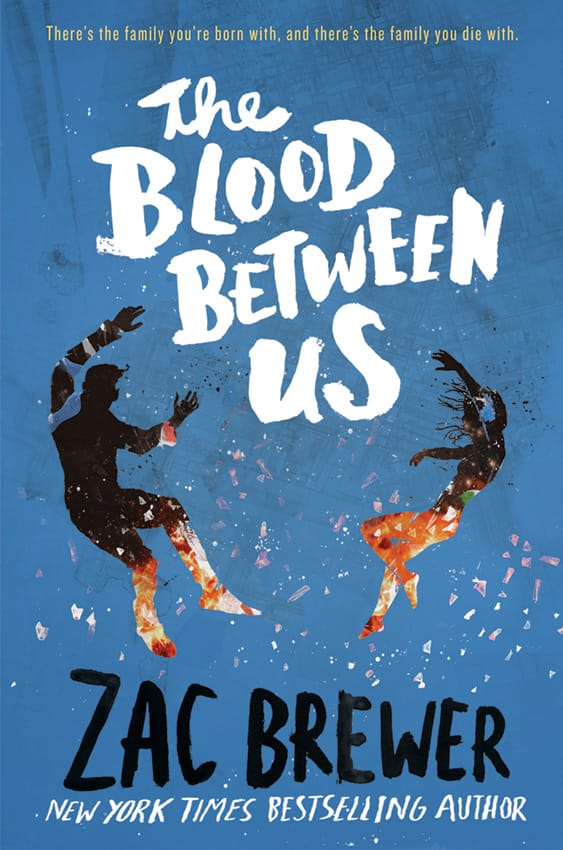 THE BLOOD BETWEEN US by Zac Brewer - on sale May 3, 2016