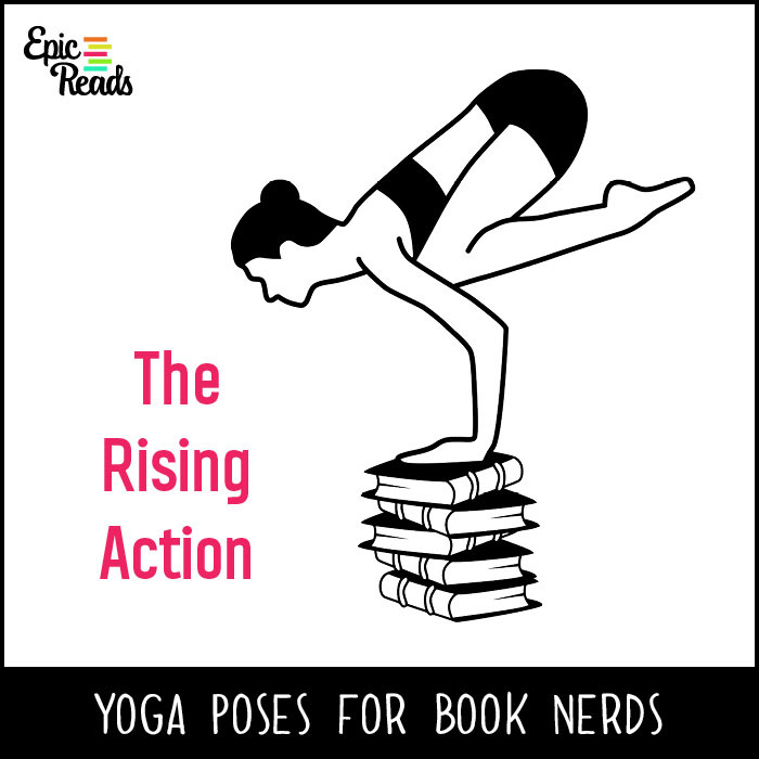 Epic Reads' Yoga Poses for Book Nerds - The Rising Action