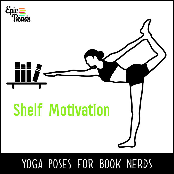 Epic Reads' Yoga Poses for Book Nerds - Shelf Motivation