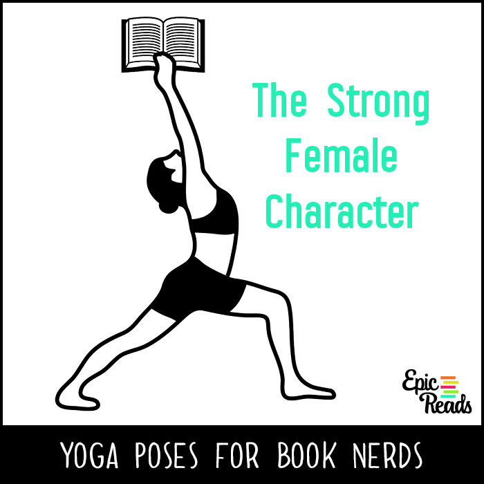 Epic Reads' Yoga Poses for Book Nerds - The Strong Female Character