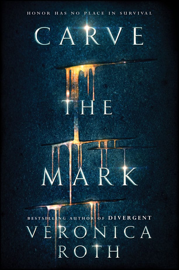 CARVE THE MARK by Veronica Roth - on sale January 17, 2017