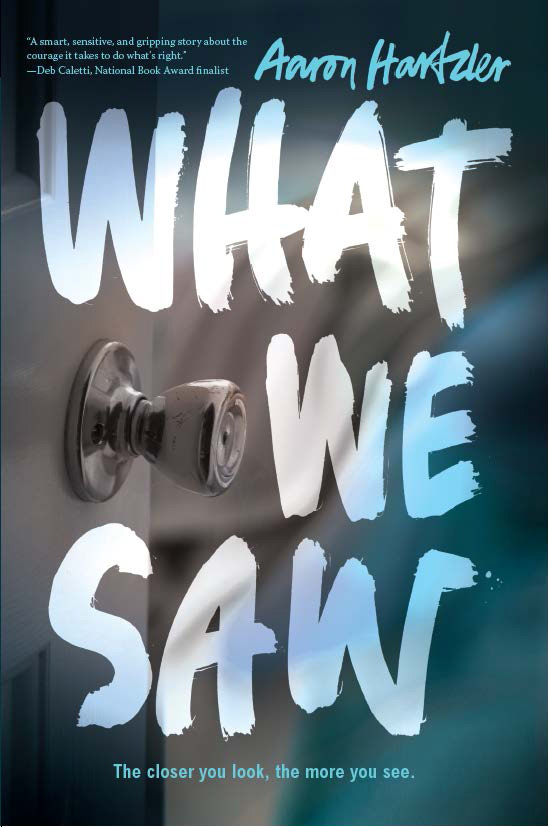 Epic Reads Cover Reveal: WHAT WE SAW by Aaron Hartzler