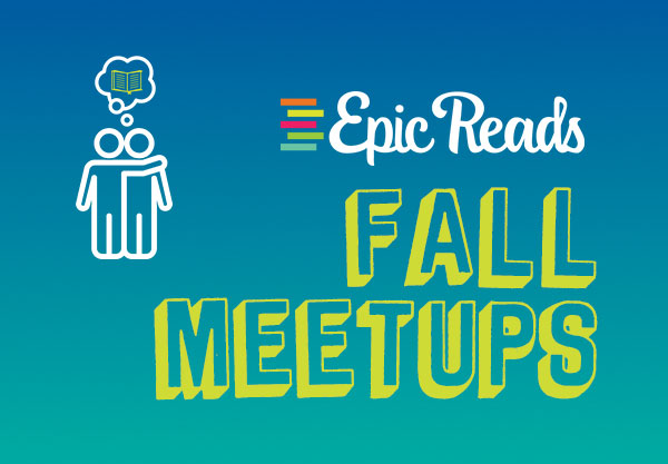 Here Are All the Dates for the Epic Reads Meetup Tour in Fall 2018!