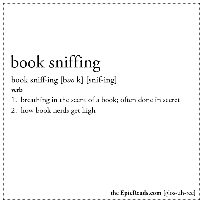 Book Sniffing definition via EpicReads