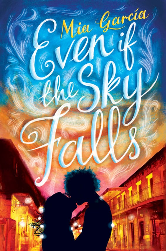 EVEN IF THE SKY FALLS by Mia Garcia - on sale May 10, 2016