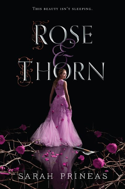 Rose & Thorn by Sarah Prineas