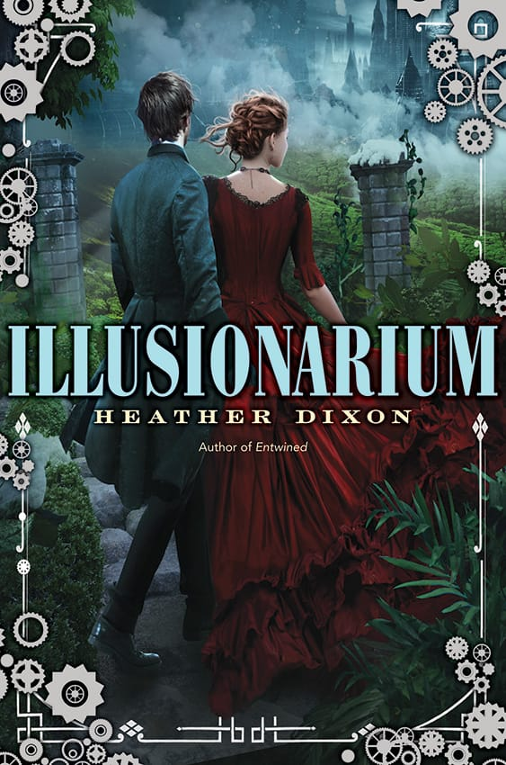 Epic Reads Cover Reveal: ILLUSIONARIUM by Heather Dixon - on sale May 19