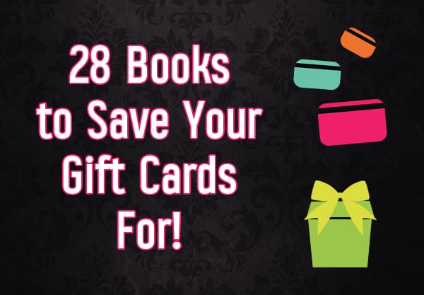 28 Books to Save Your Gift Cards For!
