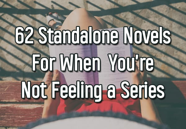 62 Standalone Novels to Read When You're Just Not Feeling a