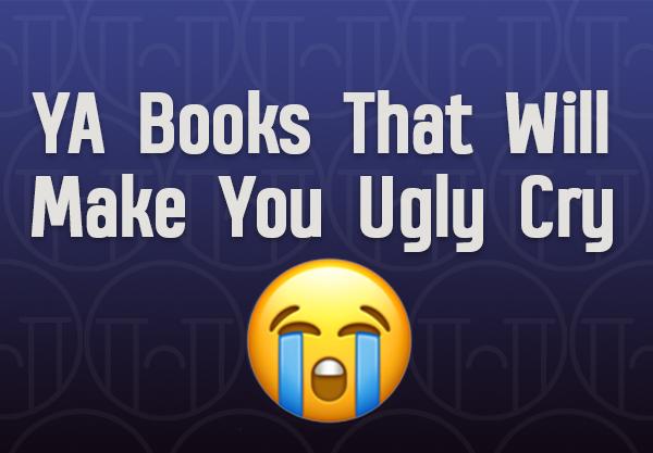 14 Books Guaranteed to Make You Ugly Cry