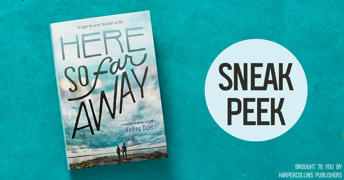 Read the First 4 Chapters of Here So Far Away by Hadley Dyer!