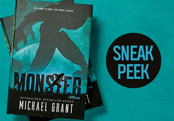Read the First 2 Chapters of Monster, Michael Grant's Return
