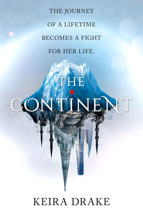 THE CONTINENT by Keira Drake - Cover reveal via Epic Reads