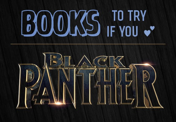12 YA Books to Read if You Can't Wait for the Black Panther Sequel