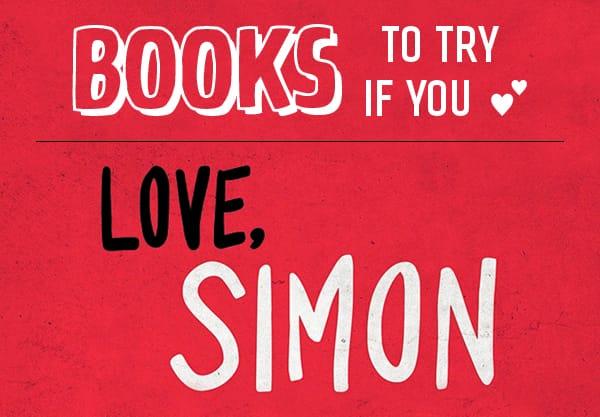 10 YA Books to Try If You Love Love, Simon