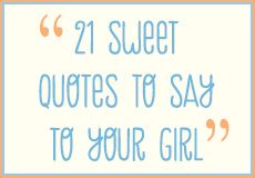 Sweet Things to Say to Your Girl | Epic Reads Blog