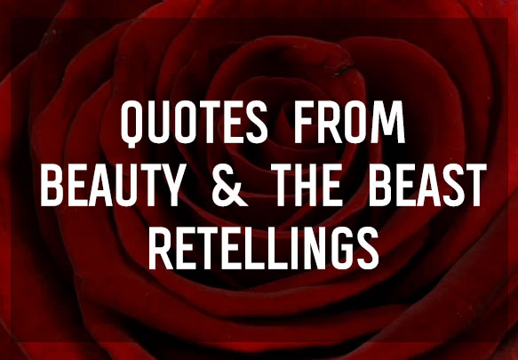 Beautiful Quotes From Beauty The Beast Retellings Epic Reads Blog