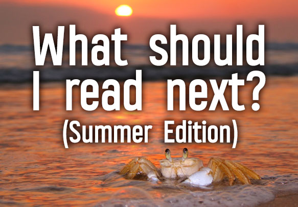 What Should I Read Next? (Summer Edition!)