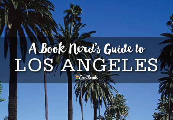 The Book Nerd's Guide to Los Angeles