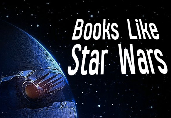 13 Books Like Star Wars to Fill Your Craving