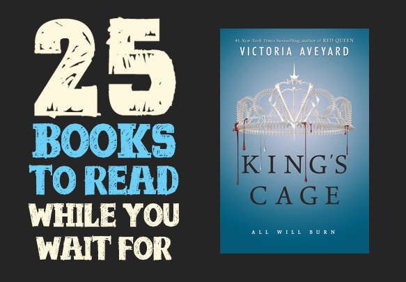 25 Books To Read While You Wait for King's Cage