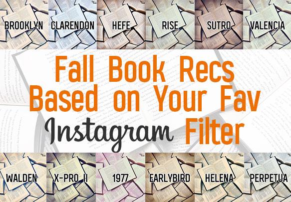 Fall Book Recs Based On Your Fav Instagram Filter