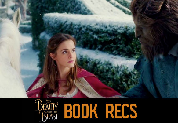 Book Recs Based On Your Fave Scene from the Beauty & the Beast Trailer
