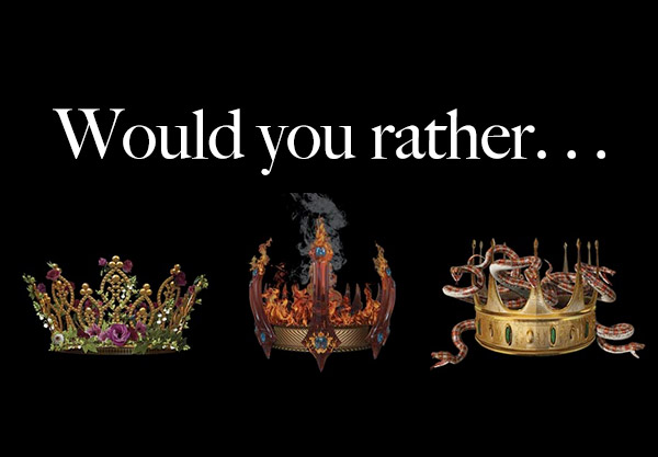 Let's Play A Game Of Would You Rather Three Dark Crowns Edition
