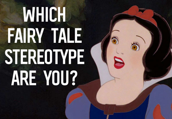 Which Fairy Tale Stereotype Are You?