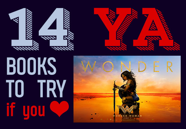 14 YA Books To Read After You Watch The Wonder Woman Movie