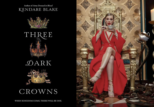 All the Evidence Taylor Swift's New Song is Really About Three Dark Crowns