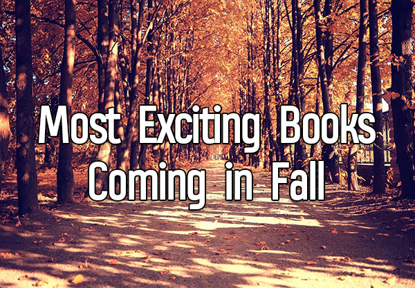12 Most Exciting Books Coming in Fall 2017