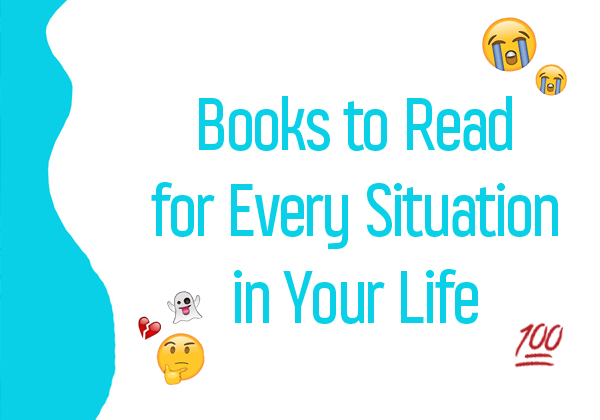Books to Read for Every Situation in Your Life